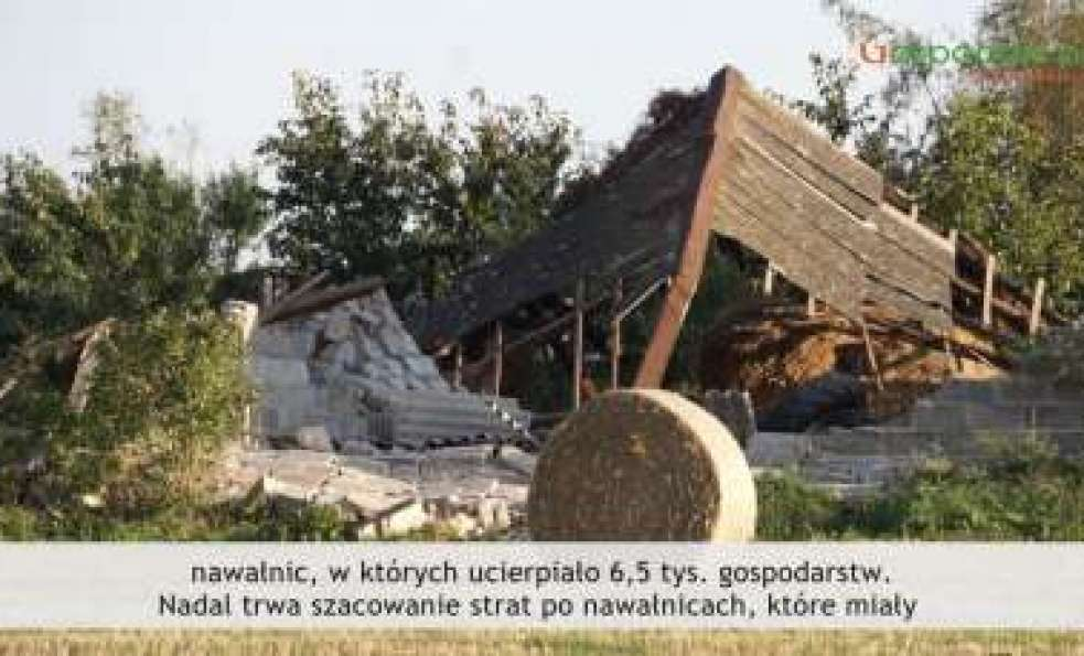 Tydzień Gospodarza 7.09.2017 - Poszkodowanych zostało 6,5 tys. gospodarstw,